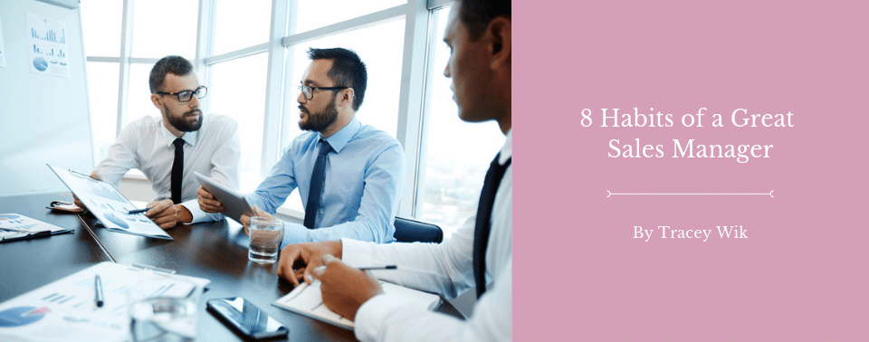 8 Habits of a Great Sales Manager